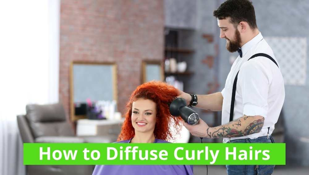 How to Diffuse Curly Hairs