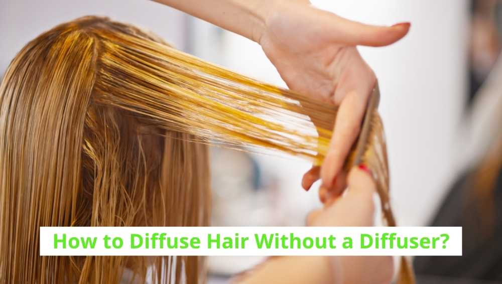 How to Diffuse Hair Without a Diffuser?