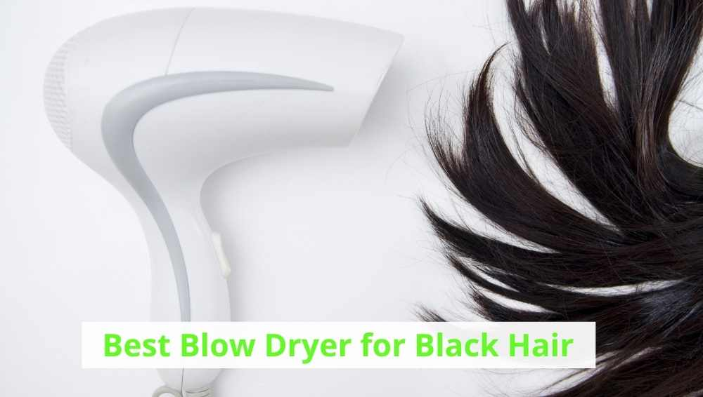 Best Blow Dryers for Black Hair