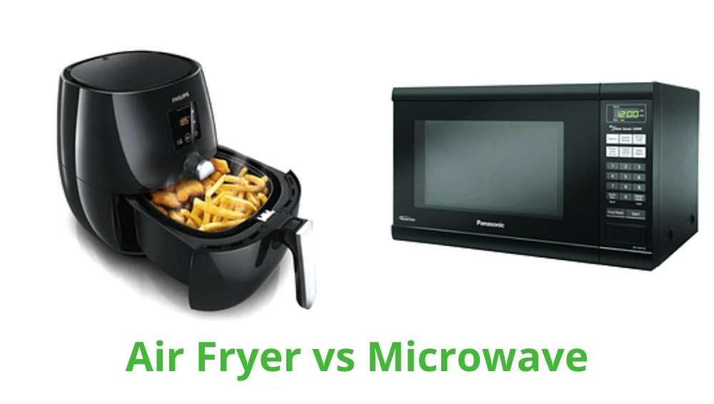 Comparison between microwave and Air fryer